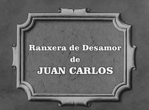RANXERA DE DESAMOR (Amb Laurel, Hardy i Juan Carlos).