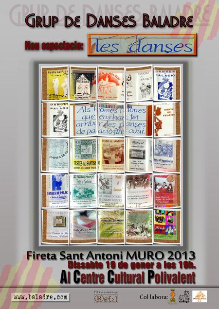2013 Le Danses Espectacle-homenatge dedicat a tots els homes i dones que han fe arribar les dansesde danses de Muro fins avuí.