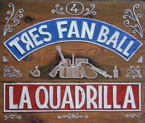 Tres Fan Ball - LA QUADRILLA